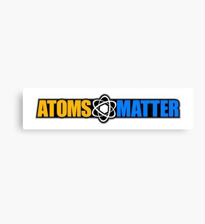 Atoms Matter Canvas Print