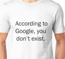 """According to Google, you don't exist."" Cristina Yang (Grey's Anatomy) Unisex T-Shirt"