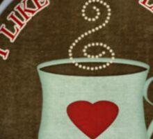 I Like You A Latte Tshirt Sticker