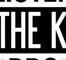 Listen to the Kids Bro Sticker