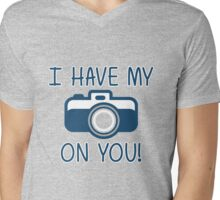I Have My (Camera) On You! Mens V-Neck T-Shirt