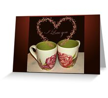 Cups of love - I love you Greeting Card