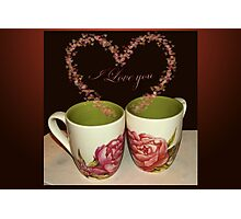 Cups of love - I love you Photographic Print