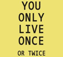 You Only Live Once or Twice Kids Tee