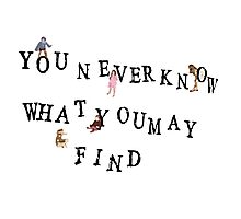 You never know what you may find (play games) Photographic Print