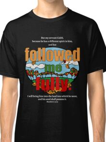 Followed Me Fully Classic T-Shirt