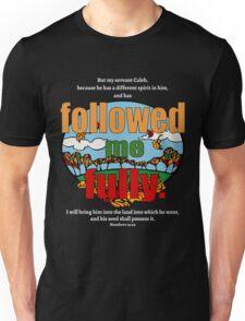 Followed Me Fully Unisex T-Shirt