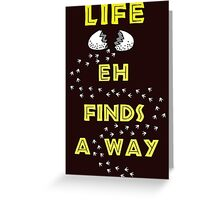 Life Finds a Way Greeting Card