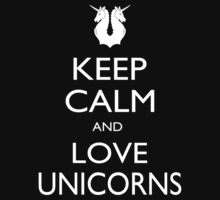 Keep Calm And Love Unicorns - Tshirts & Accessories by tshirts2015