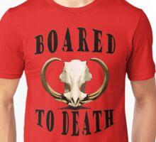 Boar-ed to Death Unisex T-Shirt