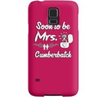Soon to be Mrs. Cumberbatch. Engaged? Getting married to a Cumberbatch? Samsung Galaxy Case/Skin