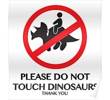 PLEASE DO NOT TOUCH DINOSAURS Poster