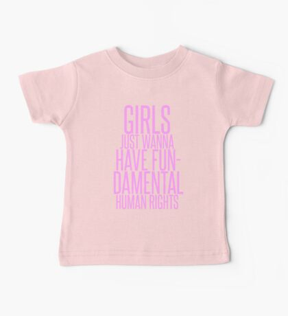 GIRLS JUST WANNA HAVE FUNDAMENTAL RIGHTS Baby Tee