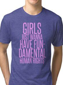 GIRLS JUST WANNA HAVE FUNDAMENTAL RIGHTS Tri-blend T-Shirt