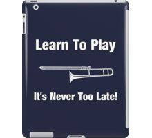 Learn To Play Trombone iPad Case/Skin