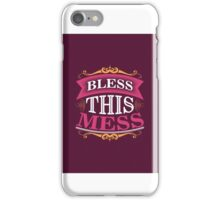 Bless this mess iPhone Case/Skin