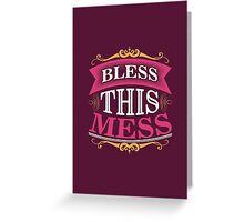 Bless this mess Greeting Card