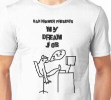 Bad Drawer Presents Dream Job Unisex T-Shirt