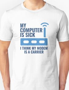 My Computer Is Sick T-Shirt