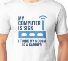My Computer Is Sick Unisex T-Shirt