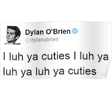 """I Luh Ya Cuties"" - Dylan O'brien Tweet Poster"