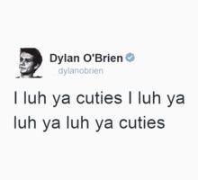 """I Luh Ya Cuties"" - Dylan O'brien Tweet by acree10"