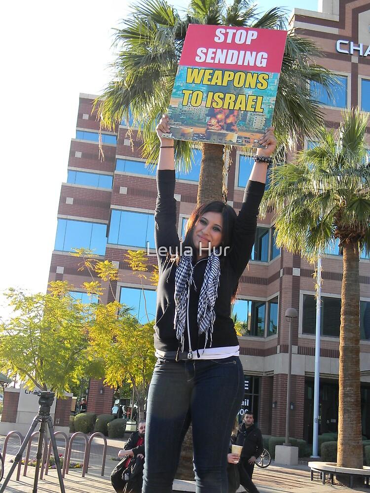 """Stop Sending Weapons to Israel""  by Leyla Hur"