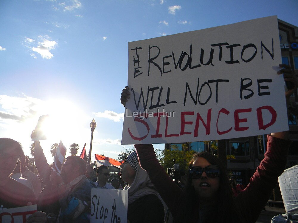 """""""The Revolution Will Not Be Silenced""""  by Leyla Hur"""