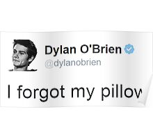 """I Forgot My Pillow"" - Dylan O'brien Tweet Poster"