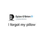 """""""I Forgot My Pillow"""" - Dylan O'brien Tweet by acree10"""