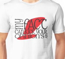 My Fact Can Kick Your Opinion's Ass! Unisex T-Shirt