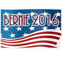 BERNIE 2016 - RED WHITE AND BLUE FLAG - SANDERS FOR PRESIDENT Poster