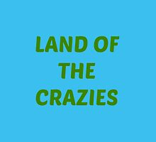 Land of the crazies by chantelle bezant