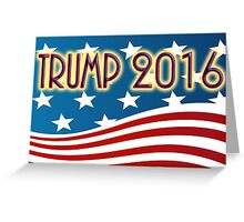 TRUMP 2016 - FOR PRESIDENT - RED WHITE & BLUE AMERICAN FLAG Greeting Card