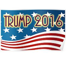 TRUMP 2016 - FOR PRESIDENT - RED WHITE & BLUE AMERICAN FLAG Poster