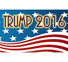 TRUMP 2016 - FOR PRESIDENT - RED WHITE & BLUE AMERICAN FLAG Photographic Print