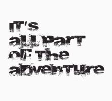 Its all part of the Adventure by Erica Gulliver