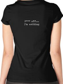 Eff off, I'm writing (dark) Women's Fitted Scoop T-Shirt