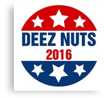 Deez Nuts Election 2016 Canvas Print