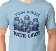 From Russia with love! Matryoshka Unisex T-Shirt