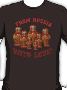 From Russia with love! Matryoshka T-Shirt