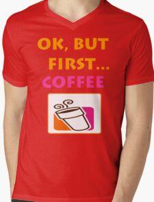 Ok but first.... Coffee :) Mens V-Neck T-Shirt