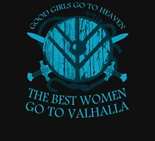good girls go to heaven.... THE BEST WOMEN GO TO VALHALLA Women's Relaxed Fit T-Shirt