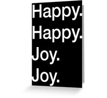Happy. Happy. Joy. Joy.  Greeting Card