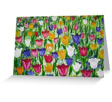 Tulips as far as you can see Greeting Card