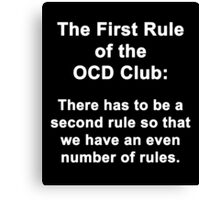 First Rule of the OCD Club Canvas Print