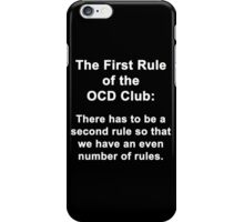 First Rule of the OCD Club iPhone Case/Skin