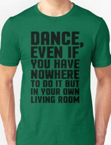 Dance Living Room Music Quote T-Shirt