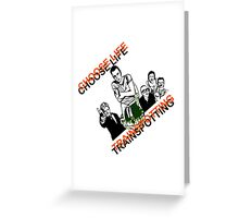 Trainspotting choose life Greeting Card