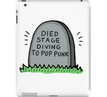 Died Stage Diving To Pop Punk iPad Case/Skin